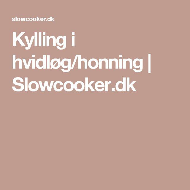 Kylling i hvidløg/honning | Slowcooker.dk