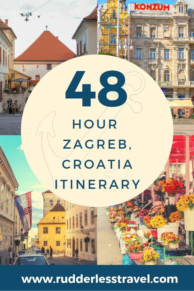 A Fantastic 48 Hour Zagreb Itinerary Rudderless Travel Balkans Travel Eastern Europe Travel Destinations Eastern Europe Travel