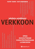 Tanni Katri, Keronen Kati: Johdata asiakkaasi verkkoon - Opas koukuttavan sisältöstrategian luomiseen