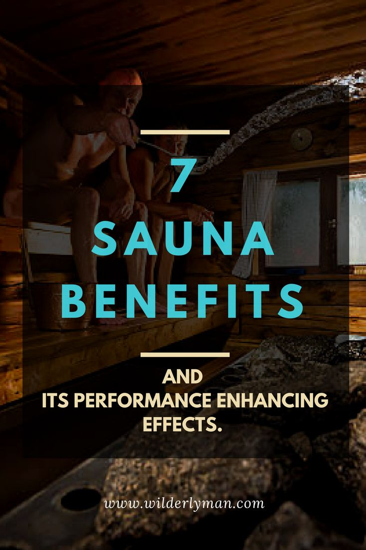 7 SAUNA BENEFITS AND ITS PERFORMANCE ENHANCING EFFECTS. - 7 sauna benefits - wilderly man