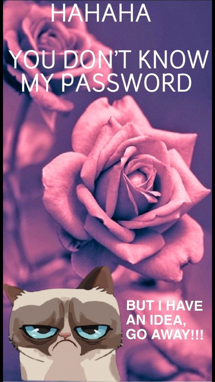 Hahaha You Don T Know My Password But I Have An Idea Go Away Pink Wallpaper Iphone Flower Wallpaper Rose Wallpaper