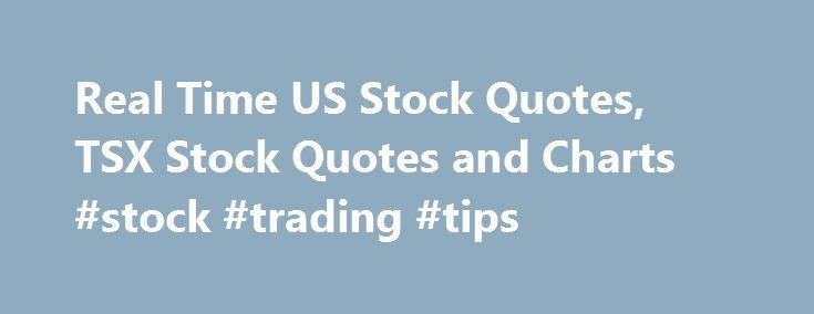 "Real Time US Stock Quotes, TSX Stock Quotes and Charts #stock #trading #tips http://stock.remmont.com/real-time-us-stock-quotes-tsx-stock-quotes-and-charts-stock-trading-tips/  medianet_width = ""300"";   medianet_height = ""600"";   medianet_crid = ""926360737"";   medianet_versionId = ""111299"";   (function() {       var isSSL = 'https:' == document.location.protocol;       var mnSrc = (isSSL ? 'https:' : 'http:') + '//contextual.media.net/nmedianet.js?cid=8CUFDP85S' + (isSSL ? '&https=1' : '')…"