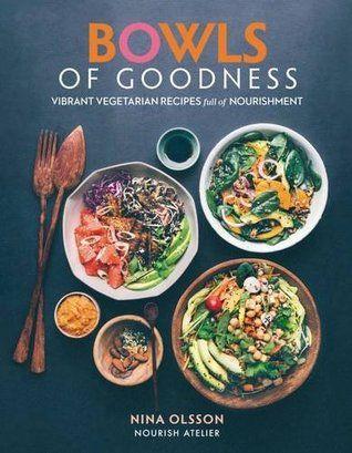 67 best vegan and vegetarian cookbooks images on pinterest book bowls of goodness vibrant vegetarian recipes full of nourishment forumfinder Images