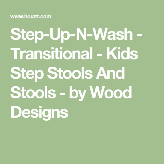 Step-Up-N-Wash - Transitional - Kids Step Stools And Stools - by Wood Designs