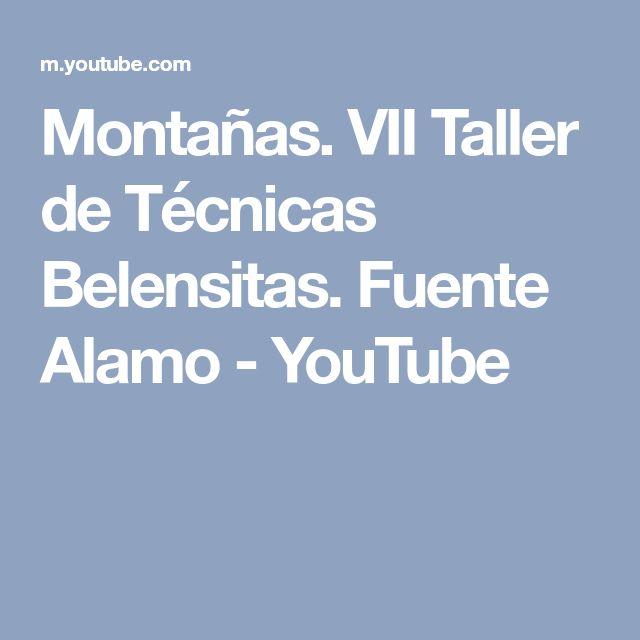 Montañas. VII Taller de Técnicas Belensitas. Fuente Alamo - YouTube