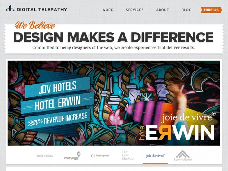 Digital Telepathy Committed to being designers of the web, we create experiences that deliver results.  Strategic Web Consulting User Interface & UX Design  Web Application Development    Interaction Design, XHTML, CSS      Custom WordPress Development