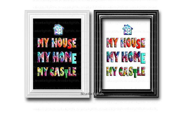 Digital Print  My House My Home My Castle Art by Beauladigitals