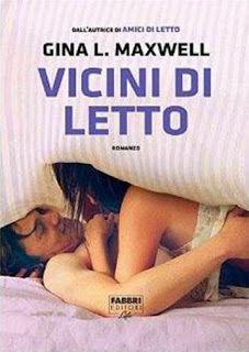 """Insaziabili Letture: Recensione: """"VICINI DI LETTO"""" di Gina L. Maxwell"""
