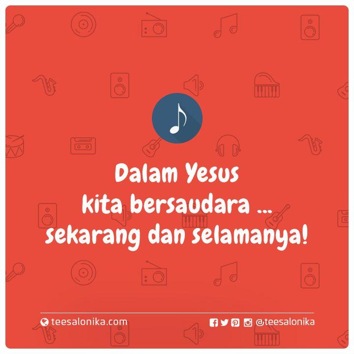 Dalam Yesus kita bersaudara...  sekarang dan selamanya! (Lirik lagu rohani anak sekolah Minggu)