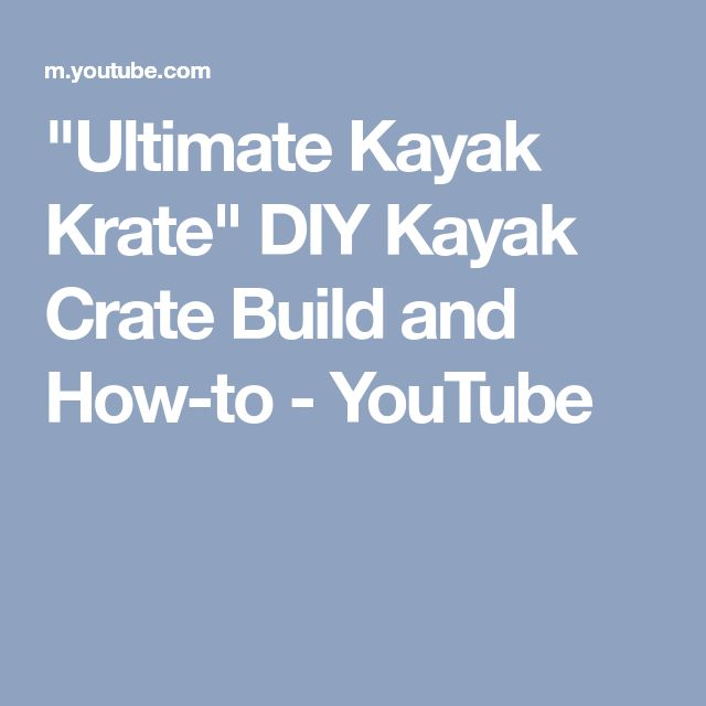 """Ultimate Kayak Krate"" DIY Kayak Crate Build and How-to - YouTube"