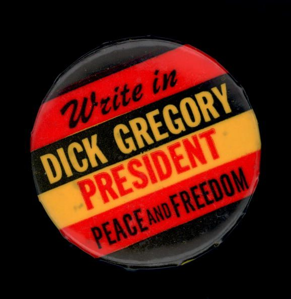 Political campaign button that advocates Peace and Freedom Party writein candidate Dick Gregory for president in the 1968 US Presidential Election...