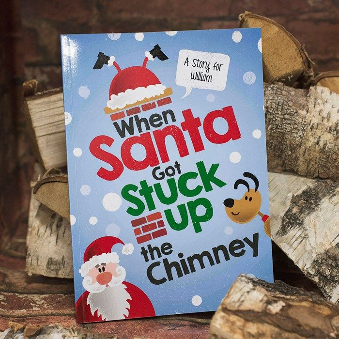 Personalised Children's Book - When Santa Got Stuck Up The Chimney | GettingPersonal.co.uk