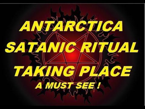 ANTARCTICA SATANIC RITUAL TAKING PLACE MUST SEE
