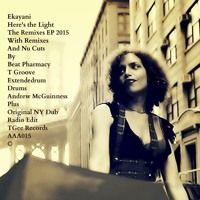 """EKAYANI HERE'S THE LIGHT """" ( EXTENDEDRUM ) buy on itunes : https://itunes.apple.com/us/album/heres-light-remixes-2015/id1053220753"""