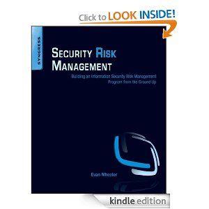 Security Risk Management: Building an Information Security Risk Management Program from the Ground Up Security Risk Management: Building an Information Security Risk Management Program from the Ground Up   http://www.amazon.com/gp/product/B004YKEANK/ref=as_li_ss_tl?ie=UTF8=1789=390957=B004YKEANK=as2=onthemonewi0b-20