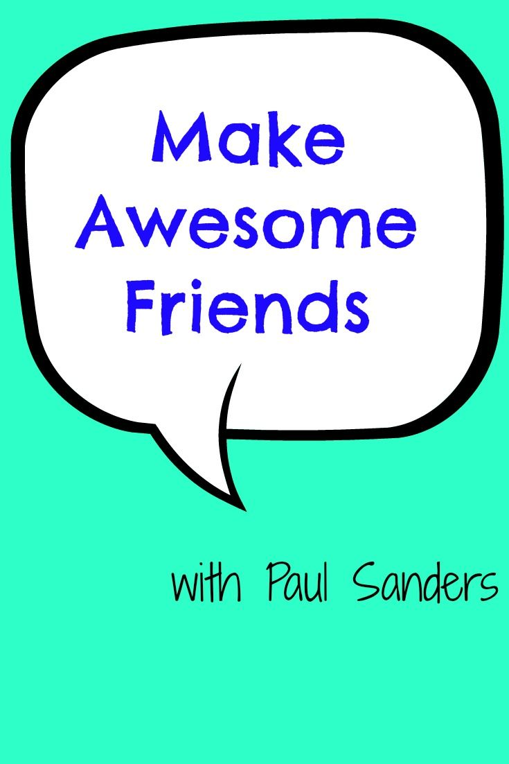Podcast: Make awesome friends – with Paul Sanders (@PaulSandersSCP) (part 2)