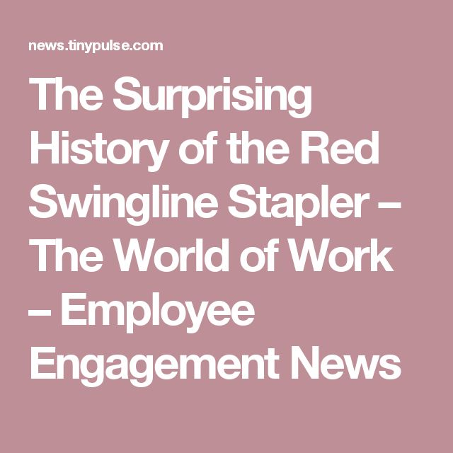 The Surprising History of the Red Swingline Stapler – The World of Work – Employee Engagement News