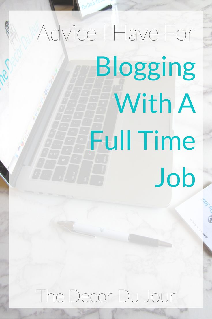 Blogging with a full time job is not easy, but it can be manageable. The Decor Du Jour shares advice on just how to make it more manageable!