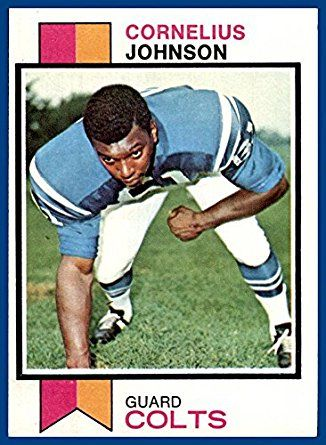 Cornelius Otis Johnson is a former offensive guard who played six seasons with the Baltimore Colts of the National Football League (NFL). He was drafted by the Colts in the eighth round of the 1967 NFL Draft. He played college football at Virginia Union University. He was a member of the Colts team that won Super Bowl V.