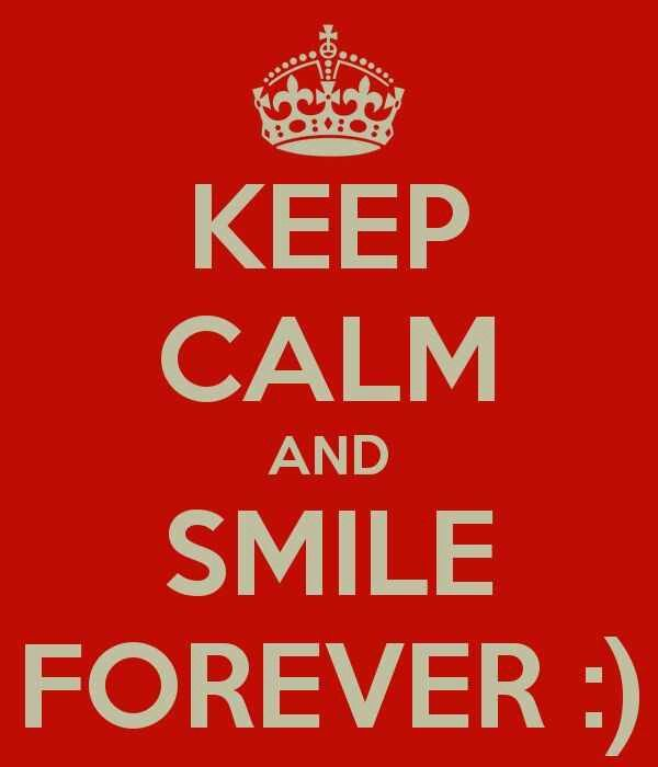 Keep Calm & Smile Forever!!