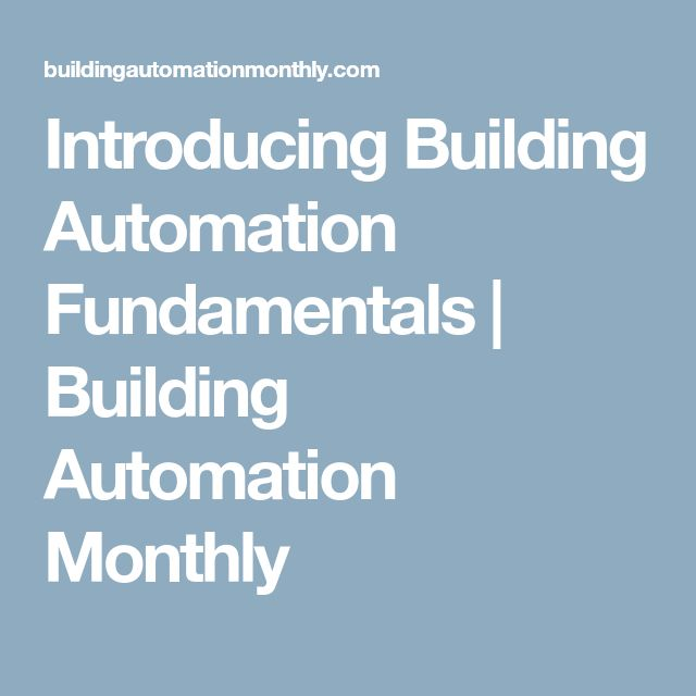 Introducing Building Automation Fundamentals | Building Automation Monthly