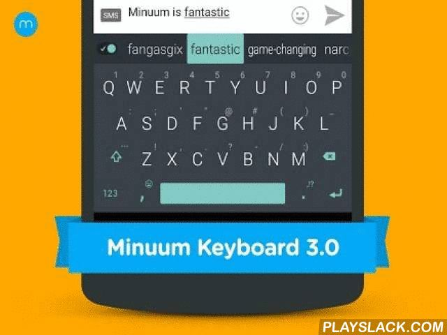 "Minuum Keyboard Free + Emoji  Android App - playslack.com ,  Try Minuum for FREE for 30 days. MINUUM™ - The smarter, smaller keyboard that lets you do more with your screen space. It's the little keyboard for big fingers! *** One of the ""12 best Android apps of 2014"" - Karissa Bell, Mashable *** Minuum is best known for:★ SLOPPY TYPING — Type surprisingly fast and delightfully sloppy ★ SMART EMOJI — Always have the right emoticon right at your finger tips★ SHAPESHIFTING — Save screen space…"
