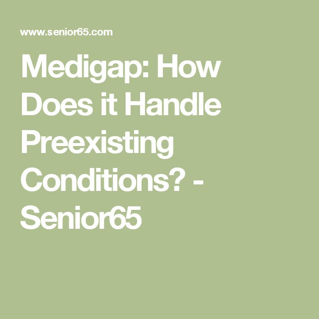 Medigap: How Does it Handle Preexisting Conditions?  - Senior65