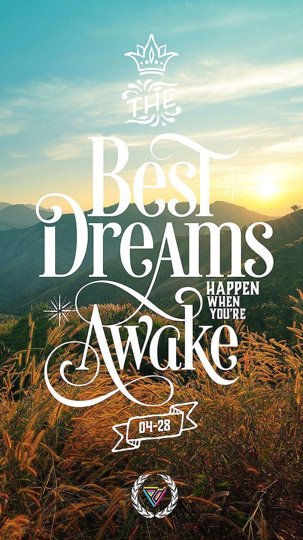 The best dreams happen when we're awake