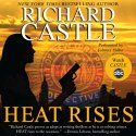 Heat Rises (       UNABRIDGED) by Richard Castle Narrated by Johnny Heller