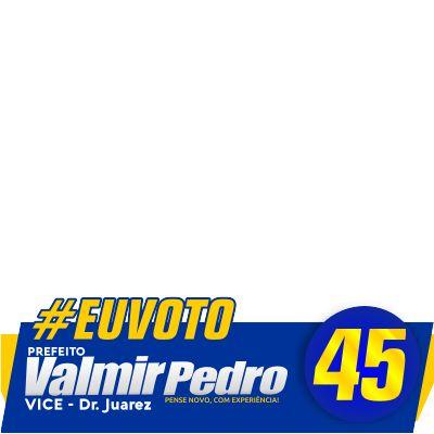 Valmir Pedro Prefeito 45 - Support Campaign   Twibbon