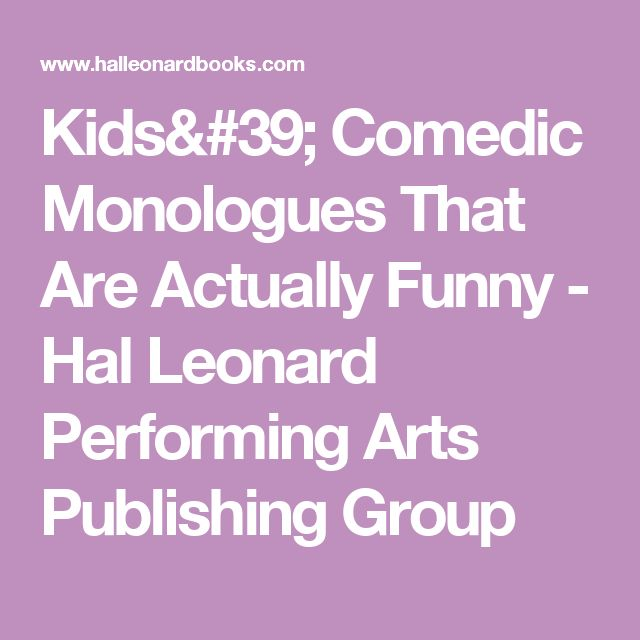 Comedic monologues for young girls — photo 15