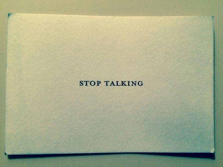 Stop talking.