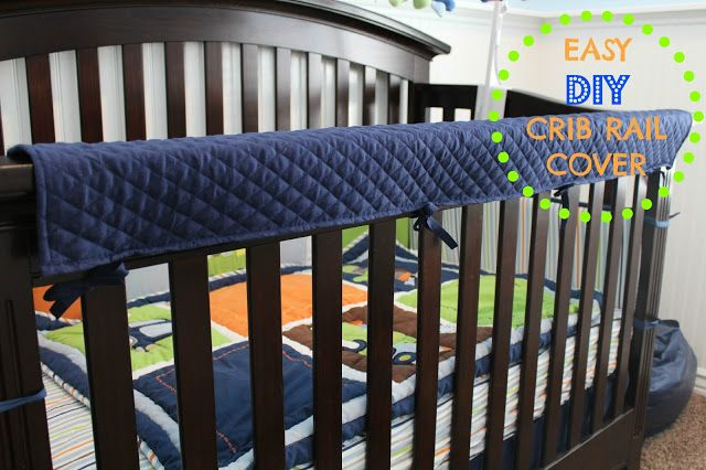 Easy DIY Crib Rail Cover - embroidery of their name on the front would also look really nice.