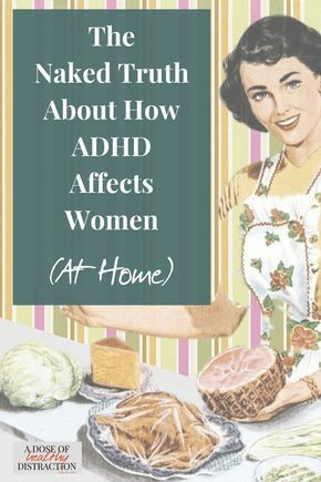 How ADHD Affects Women (At Home)-- If you struggle with procrastination, disorganization, memory problems, or lack of motivation, then read this post and you won't feel so alone. Many stay-at-home mom's suffer with this problem daily.