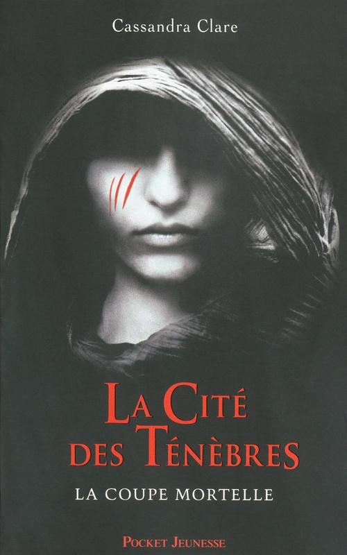 La Cité des Ténèbres: T1 La coupe mortelle de Cassandra Clare