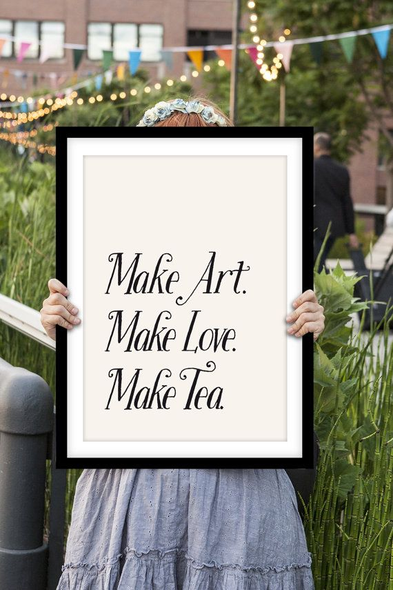 "Cute Motivational Typography ""Art, Love, Tea"" by TheMotivatedType @Etsy Inspirational Print, Whimsical Home Decor, Retro Type, Dreamer Girl https://www.etsy.com/shop/TheMotivatedType"