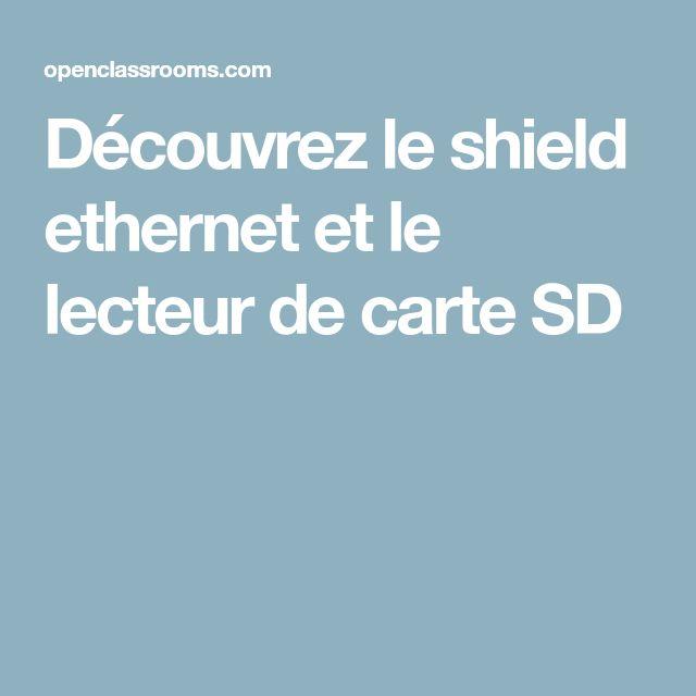 Découvrez le shield ethernet et le lecteur de carte SD