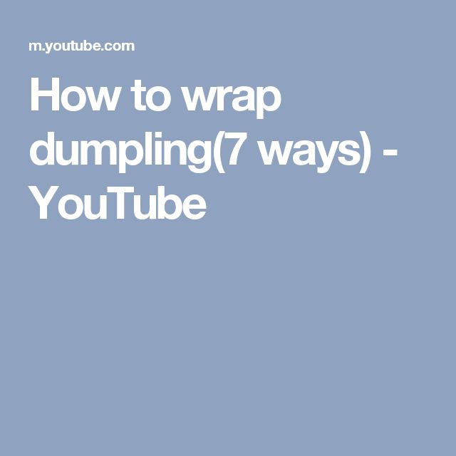 How to wrap dumpling(7 ways) - YouTube