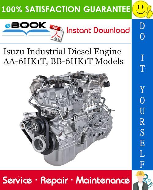Isuzu Industrial Diesel Engine Aa 6hk1t Bb 6hk1t Models Service Repair Manual Repair Manuals Repair Repair And Maintenance