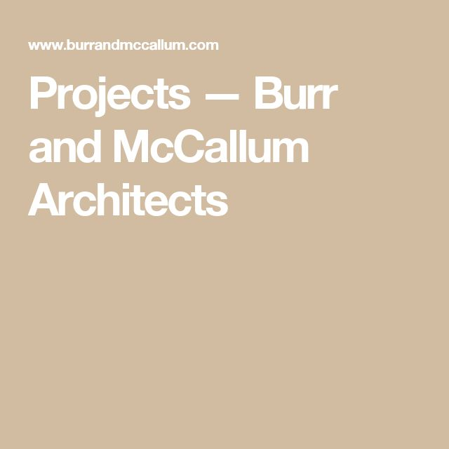 Projects — Burr and McCallum Architects