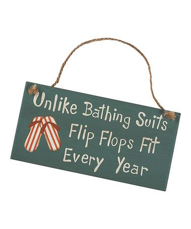 Take a look at this Blue & Cream 'Flip Flops Fit' Sign by Collins on #zulily today!
