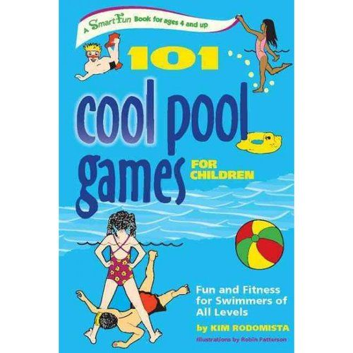 101 Cool Pool Games for Children: Fun and Fitness for Swimmers of All Levels