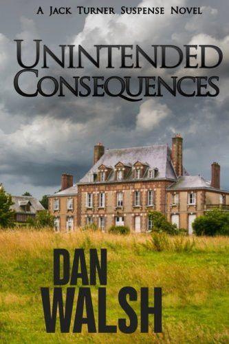 Unintended Consequences (Jack Turner Suspense Series) (Volume 3)