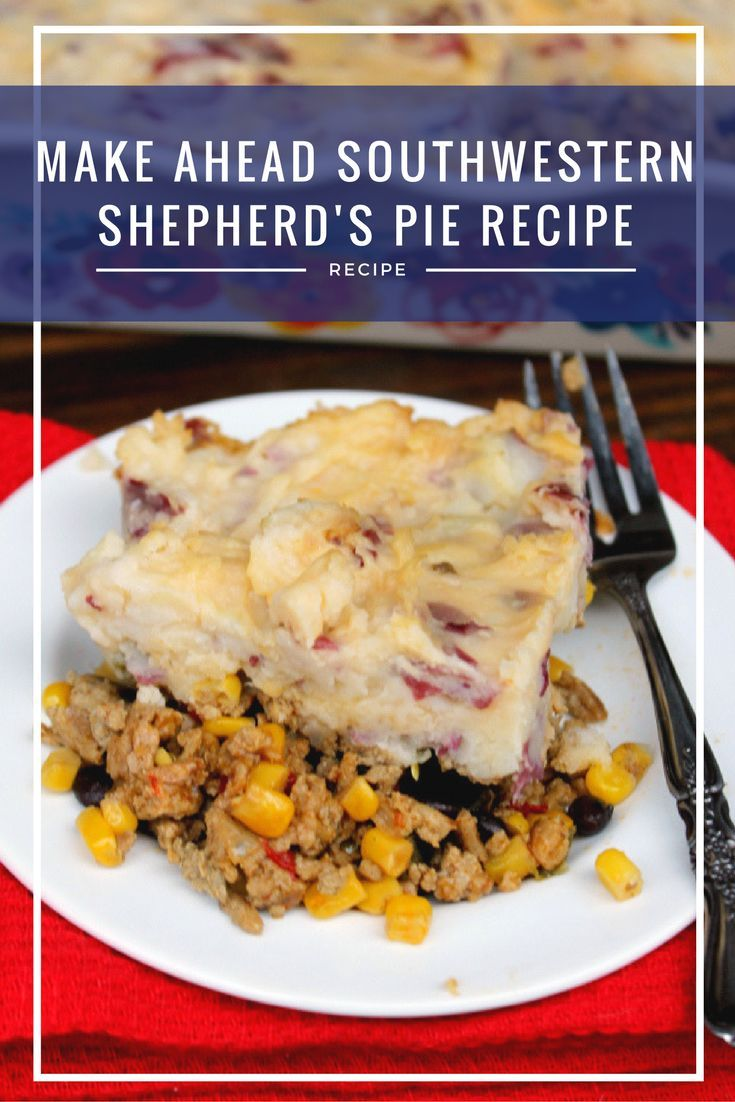 Make Ahead Southwestern Shepherd's Pie Recipe - A great freezer meal option to make weeknight dinners easy!