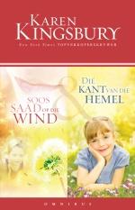 Soos saad op die wind/ Die kant van die hemel - Omnibus by Karen Kingsbury.   Two of Karen Kingsbury's most popular books, Soos saad op die wind and Dié kant van die hemel are now available in a convenient,cost-effective omnibus.