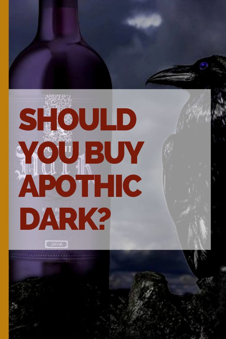 A Review Of Apothic Dark Wine Is This A Good Bottle Vino Del Vida In 2020 Wine Variety Wine Food Pairing Merlot Wine