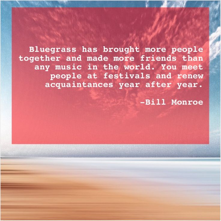Bill monroe bluegrass has brought more people douglas