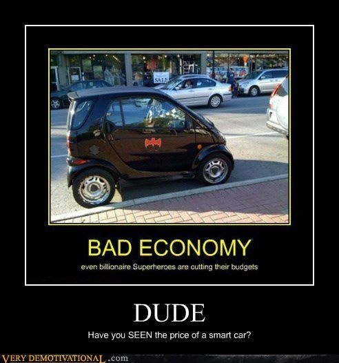 : Batman Downscal, Picture-Black Posters, Demotivational Posters, Funny Bones, Bats Economy, Funny Stuff, Bad Economy, Batmania 33, Alex O'Loughlin