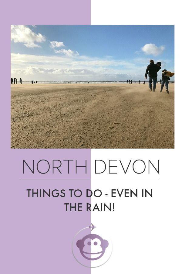 Things To Do in North Devon - Even In The Rain! | UK | UK Attractions | Family Travel | Kids Who Travel | Devon | Seaside | Things To Do With Kids|
