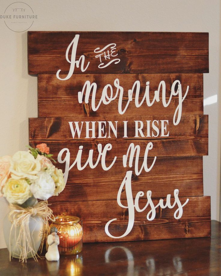 In the morning when I rise, give me Jesus. : Sign on Duke Furniture's Etsy Shop